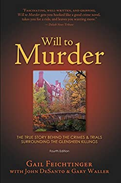 Will to Murder: The True Story Behind the Crimes & Trials Surrounding the Glensheen Killings 9781887317351