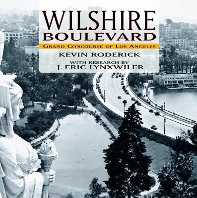 Wilshire Boulevard: Grand Concourse of Los Angeles 9781883318932