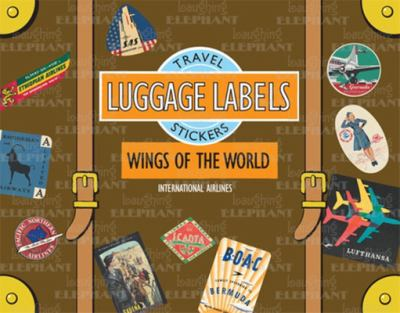 Wings of the World Luggage Labels: Travel Stickers 9781883211820