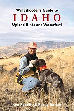Wingshooter's Guide to Idaho: Upland Birds and Waterfowl 9781885106278