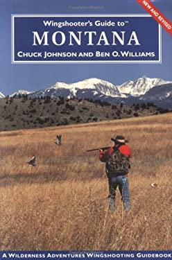 Wingshooter's Guide to Montana: Upland Birds and Waterfowl 9781885106131