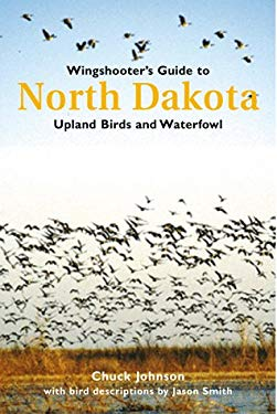 Wingshooter's Guide to North Dakota: Upland Birds and Waterfowl 9781885106230