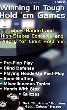 Winning in Tough Hold 'em Games: Short-Handed and High-Stakes Concepts and Theory for Limit Hold 'em 9781880685389
