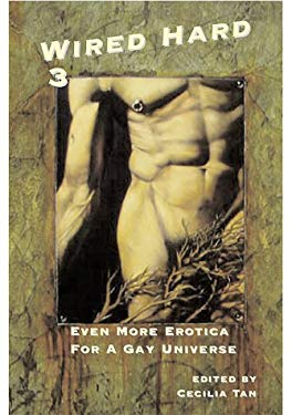 Wired Hard 3: Even More Erotica for a Gay Universe 9781885865328