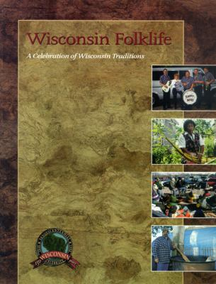 Wisconsin Folklife: A Celebration of Wisconsin Traditions 9781882280025