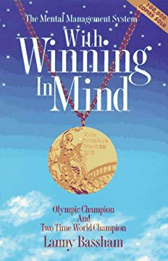 With Winning in Mind: The Mental Management System: An Olympic Champion's Success System 9781885221476