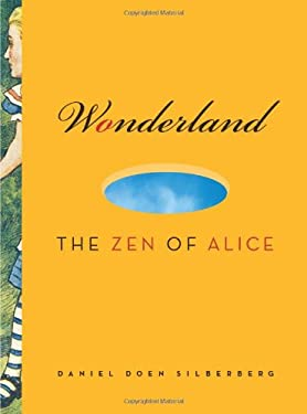 Wonderland: The Zen of Alice 9781888375954