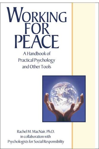 Working for Peace: A Handbook of Practical Psychology and Other Tools 9781886230729