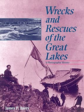 Wrecks and Rescues of the Great Lakes: A Photographic History 9781882376018