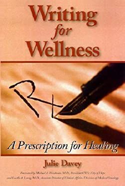 Writing for Wellness: A Prescription for Healing 9781882883677