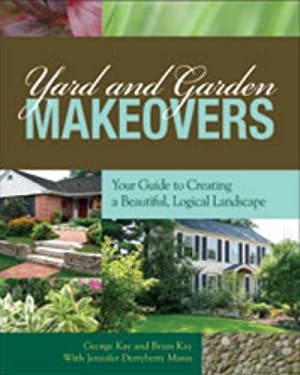 Yard and Garden Makeovers: Your Guide to Creating a Beautiful, Logical Landscape 9781883052645