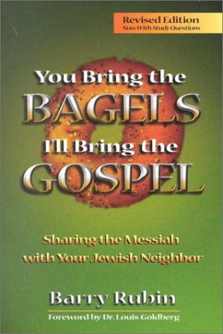 You Bring the Bagels, I'll Bring the Gospel: Sharing the Messiah with Your Jewish Neighbor 9781880226650