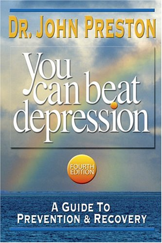 You Can Beat Depression: A Guide to Prevention & Recovery 9781886230606