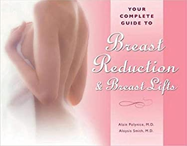 Your Complete Guide to Breast Reduction & Breast Lifts 9781886039179