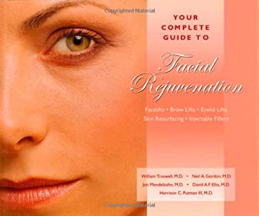 Your Complete Guide to Facial Rejuvenation 9781886039209