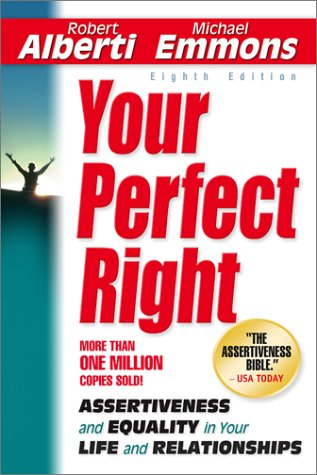 Your Perfect Right: Assertiveness and Equality in Your Life and Relationships 9781886230286