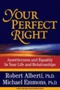 Your Perfect Right: Assertiveness and Equality in Your Life and Relationships 9781886230859
