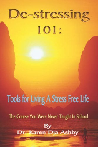 de-Stressing 101: Tools for Living a Stress-Free Life 9781884564598