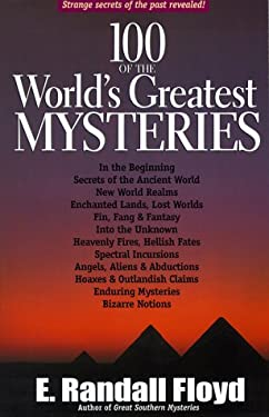 100 of the World's Greatest Mysteries: Strange Secrets of the Past Revealed! 9781891799051