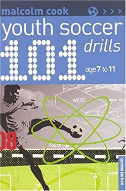 101 Youth Soccer Drills: Ages 7-11 9781890946227