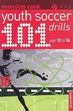 101 Youth Soccer Drills: Age 12-16 9781890946234