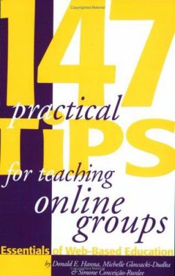 147 Practical Tips for Teaching Online Groups: Essentials of Web-Based Education 9781891859342