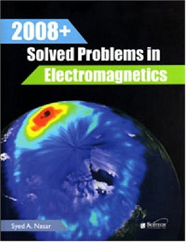 2008+ Solved Problems in Electromagnetics 9781891121463