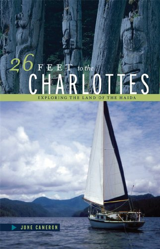 26 Feet to the Charlottes: Exploring the Land of the Haida 9781894974615