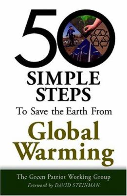 50 Simple Steps to Save the Earth from Global Warming 9781893910492