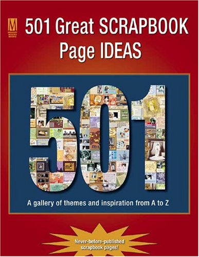 501 Great Scrapbook Page Ideas 501 Great Scrapbook Page Ideas