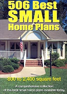 506 Best Small Home Plans 9781893536081