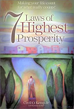 7 Laws of Highest Prosperity: Making Your Life Count for What Really Counts! 9781893668102