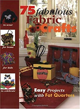 75 Fabulous Fabric Crafts 9781890621520