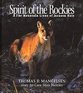 Spirit of the Rockies: The Mountain Lions of Jackson Hole 7703114
