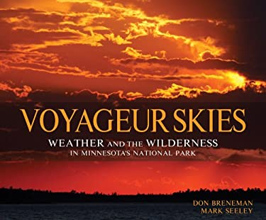 Voyageur Skies: Weather and the Wilderness in Minnesota's National Park 9781890434823