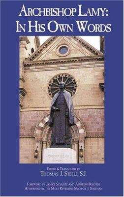 Archbishop Lamy: In His Own Words 9781890689049