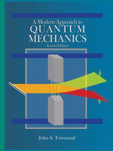 A Modern Approach to Quantum Mechanics 9781891389788
