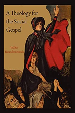 A Theology for the Social Gospel 9781891396526