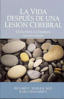 La Vida Despues de una Lesion Cerebral: Guia Para la Familia = Life After Brain Injury 9781891525131