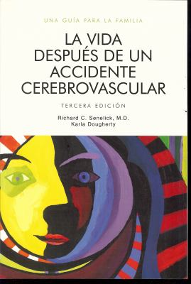 La Vida Despues de un Accidente Cerebrovascular: Una Guia Para la Familia = Life After Stroke 9781891525148