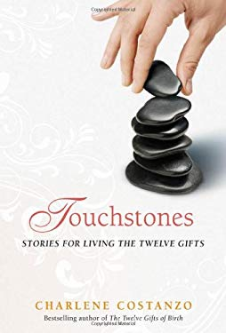 Touchstones: Stories for Living the Twelve Gifts 9781891836015