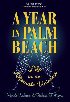 A Year in Palm Beach: Life in an Alternate Universe 9781892285157