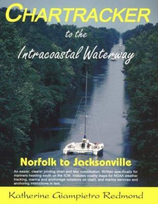 Chartracker to the Intracoastal Waterway: Norfolk to Jacksonville 9781892399007