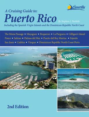 A Cruising Guide to Puerto Rico: Including the Spanish Virgin Islands and Selected Ports Along the Northern Coast of the Dominican Republic 9781892399328