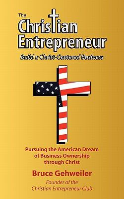 The Christian Entrepreneur 9781892669575