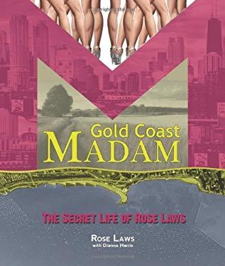 Gold Coast Madam: The Secret Life of Rose Laws 9781893121775