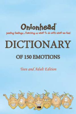 Onionhead Dictionary of 150 Emotions, Teen and Adult Edition 9781893753495