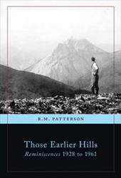 Those Earlier Hills: Reminiscences 1928 to 1961 18276549