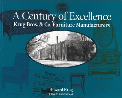 Century of Excellence: Krug Bros. & Co. Furniture Manufacturers 9781896219776