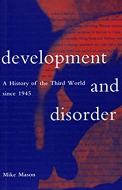 Development and Disorder: A History of the Third World Since 1945 9781896357089